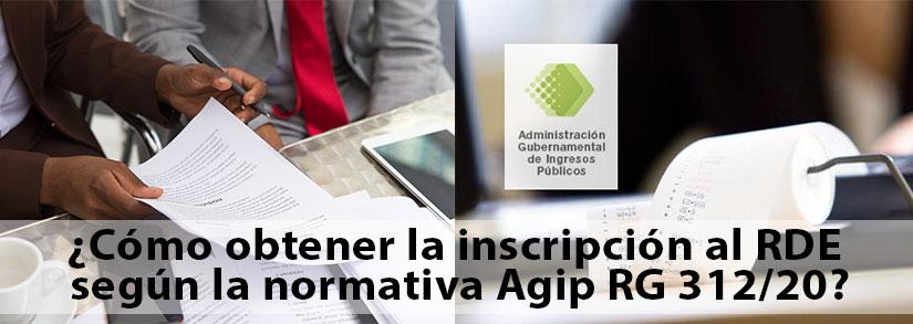 Como-obtener-la-inscripción-al-RDE-según-la-normativa-Agip-RG-312-20